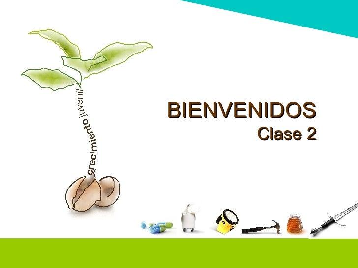 BIENVENIDOS Clase 2