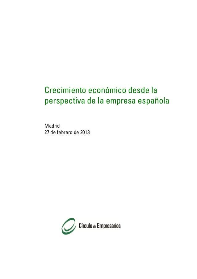 Crecimiento económico desde laperspectiva de la empresa españolaMadrid27 de febrero de 2013