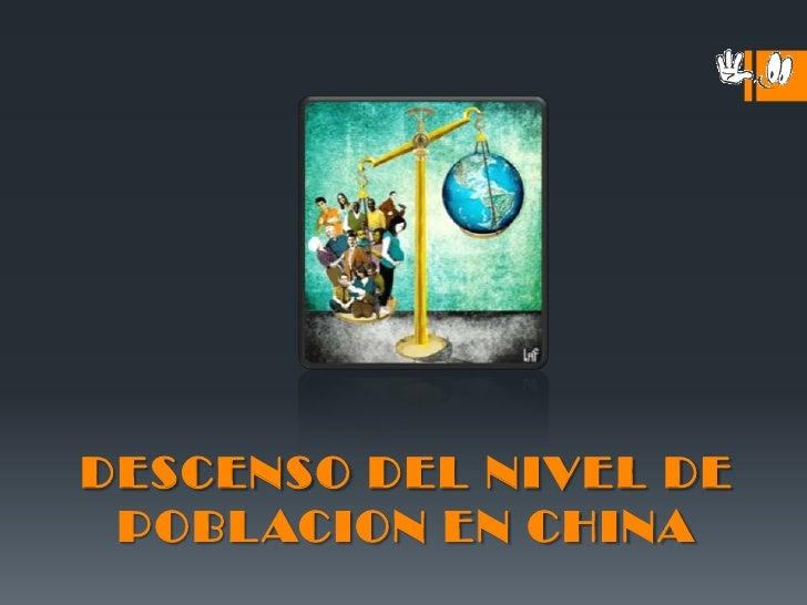 DESCENSO DEL NIVEL DE POBLACION EN CHINA