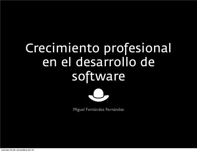 Crecimiento profesional                        en el desarrollo de                             software                   ...
