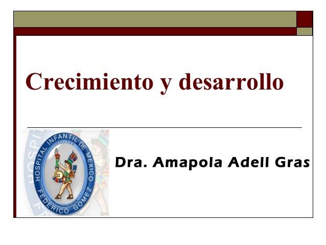 Dra. Amapola Adell Gras Crecimiento y desarrollo