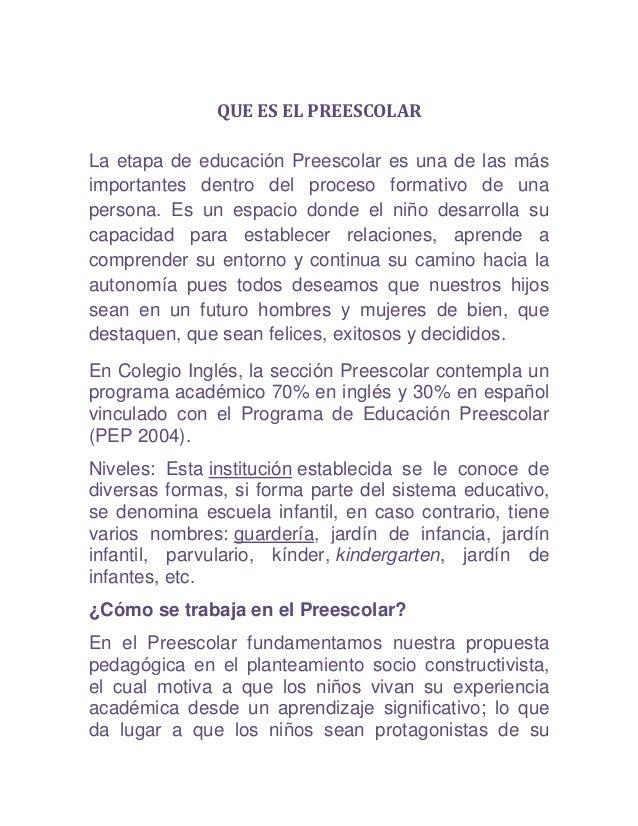 QUE ES EL PREESCOLAR La etapa de educación Preescolar es una de las más importantes dentro del proceso formativo de una pe...