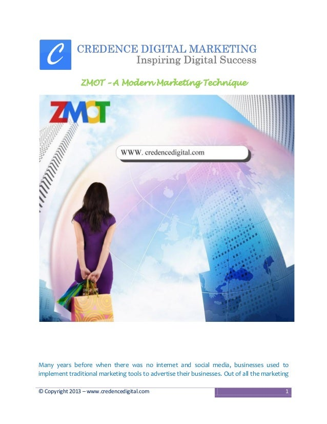 ZMOT – A Modern Marketing Technique  Many years before when there was no internet and social media, businesses used to imp...