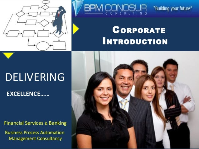 CORPORATEINTRODUCTIONEnabling your business processes….DELIVERINGEXCELLENCE……Financial Services & BankingBusiness Process ...
