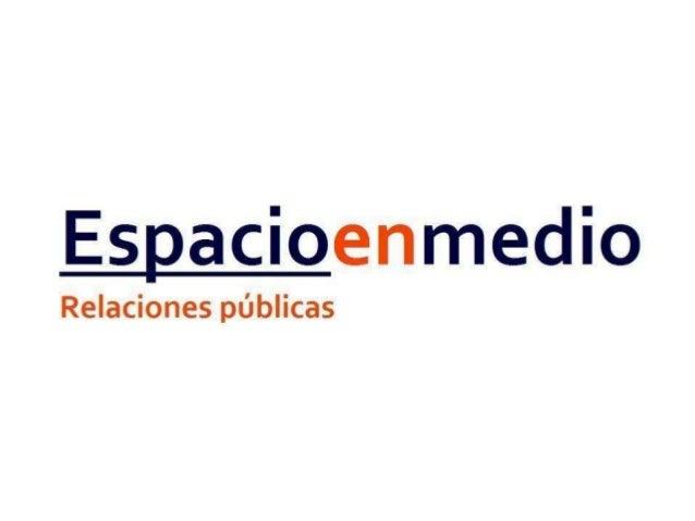 Acerca de Espacio en medio• Somos una agencia de comunicación y relaciones  públicas con 5 años en el mercado mexicano.• N...