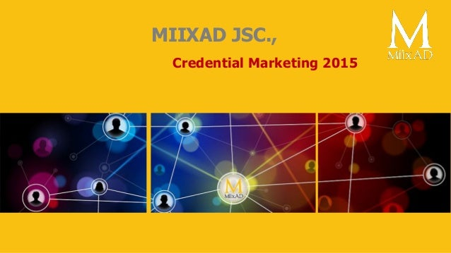 MIIXAD JSC., Credential Marketing 2015