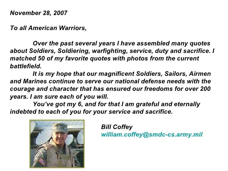 November 28, 2007 To all American Warriors, Over the past several years I have assembled many quotes about Soldiers, Soldi...