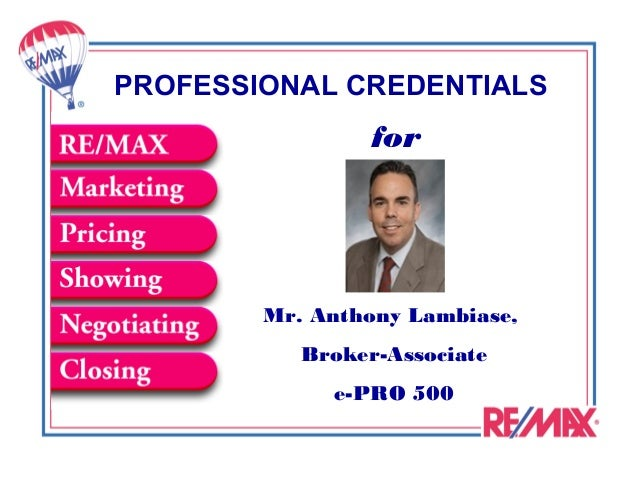 PROFESSIONAL CREDENTIALS                 for        Mr. Anthony Lambiase,           Broker-Associate             e-PRO 500