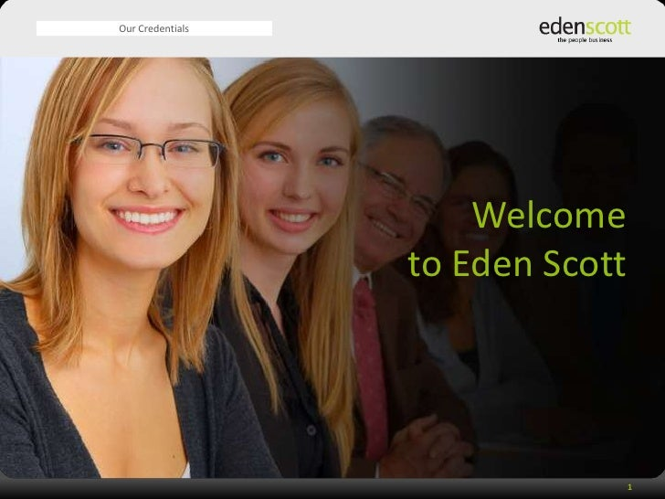 Our Credentials                           Welcome                   to Eden Scott                                       1