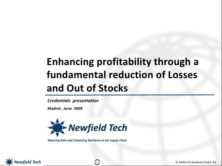 Enhancing profitability through a fundamental reduction of Losses and Out of Stocks Credentials presentation Madrid , June...