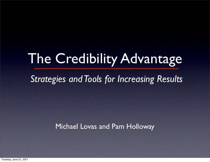 The Credibility Advantage                         Strategies and Tools for Increasing Results                             ...