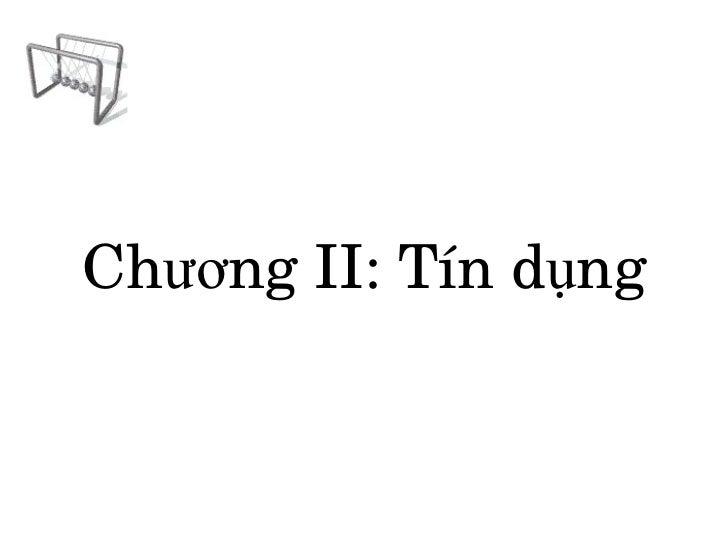 Chương II: Tín dụng