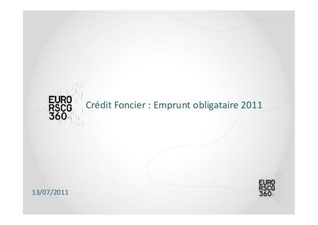 Crédit Foncier : Emprunt obligataire 2011 13/07/2011