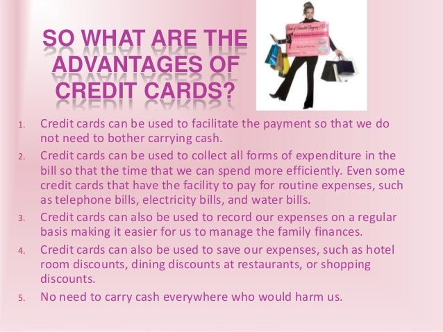 pros and cons of a credit What is a 'credit card' a credit card is a card issued by a financial company  giving the holder an option to borrow funds, usually at point of sale credit cards.