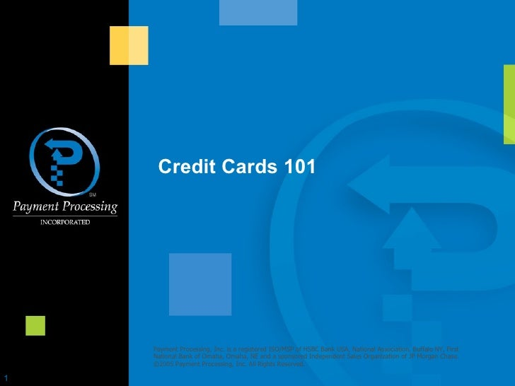 Credit Cards 101 Payment Processing, Inc. is a registered ISO/MSP of HSBC Bank USA, National Association, Buffalo NY, Firs...