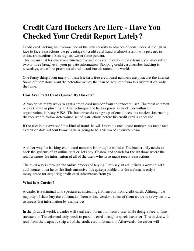 Credit Card Hackers Are Here - Have YouChecked Your Credit Report Lately?Credit card hacking has become one of the new sec...