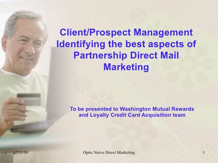 Client/Prospect Management Identifying the best aspects of Partnership Direct Mail Marketing To be presented to Washington...