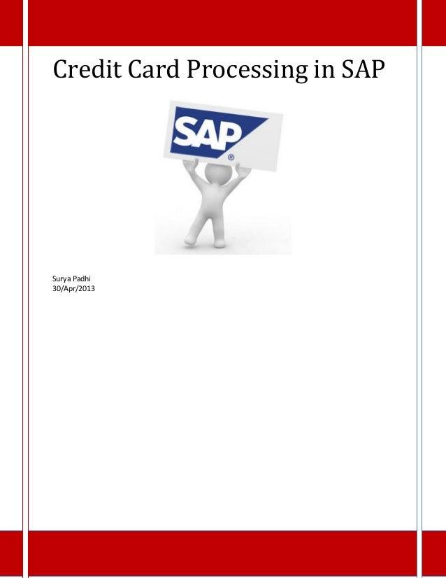 Credit Card Processing in SAP  Surya Padhi 30/Apr/2013