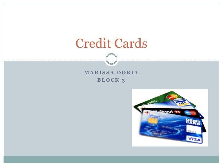 Credit Cards   MARISSA DORIA     BLOCK 3
