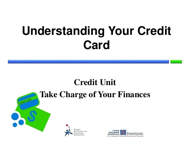 Understanding Your Credit Card Credit Unit Take Charge of Your Finances