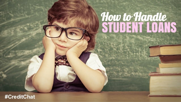 How to Handle STUDENT LOANS #CreditChat