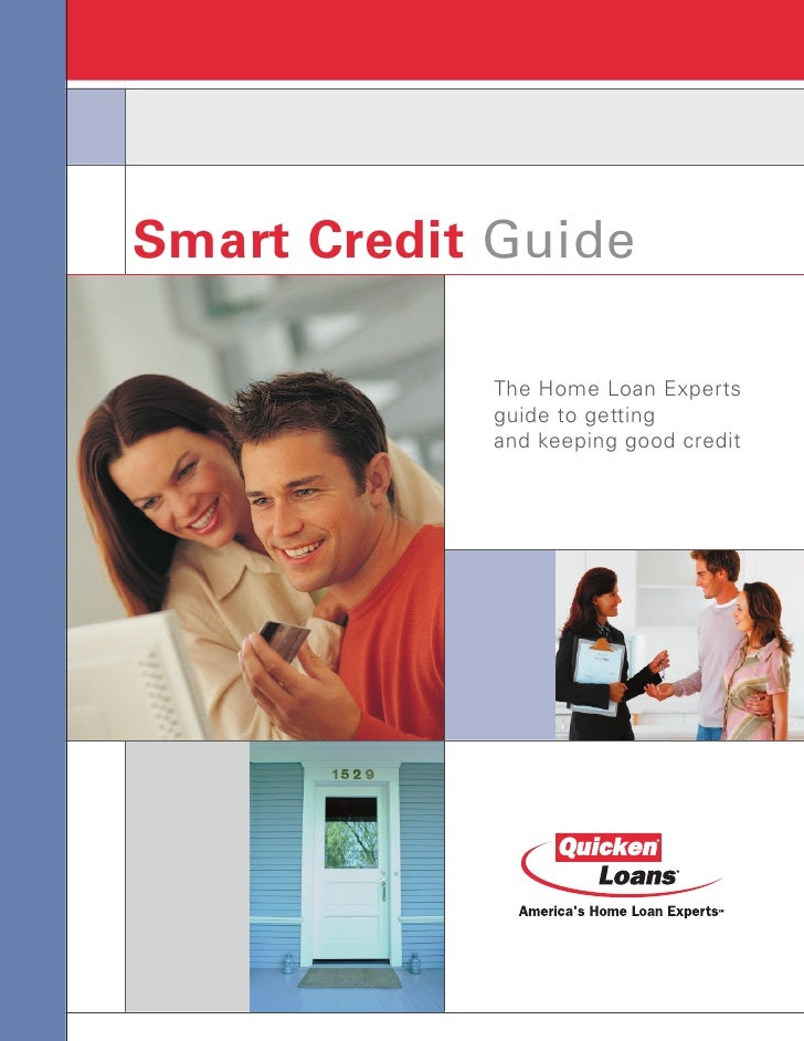 Smart Credit Guide              The Home Loan Experts             guide to getting             and keeping good credit