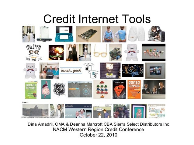 Credit Internet Tools Dina Amadril, CMA & Deanna Marcroft CBA Sierra Select Distributors Inc NACM Western Region Credit Co...