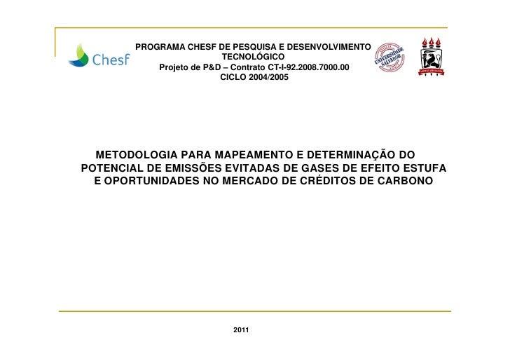 PROGRAMA CHESF DE PESQUISA E DESENVOLVIMENTO                          TECNOLÓGICO            Projeto de P&D – Contrato CT-...