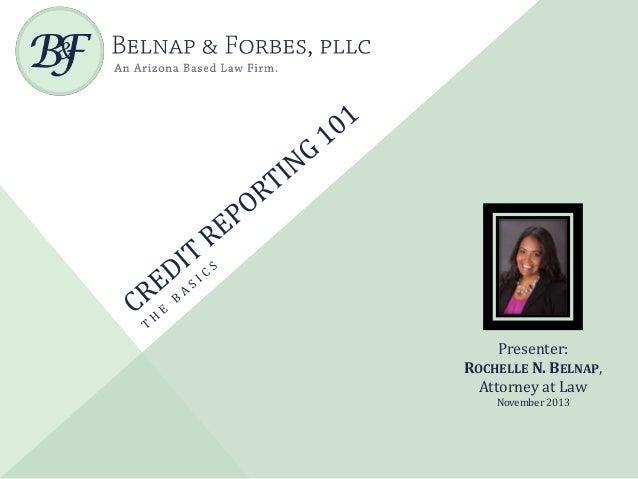 Presenter: ROCHELLE N. BELNAP, Attorney at Law November 2013