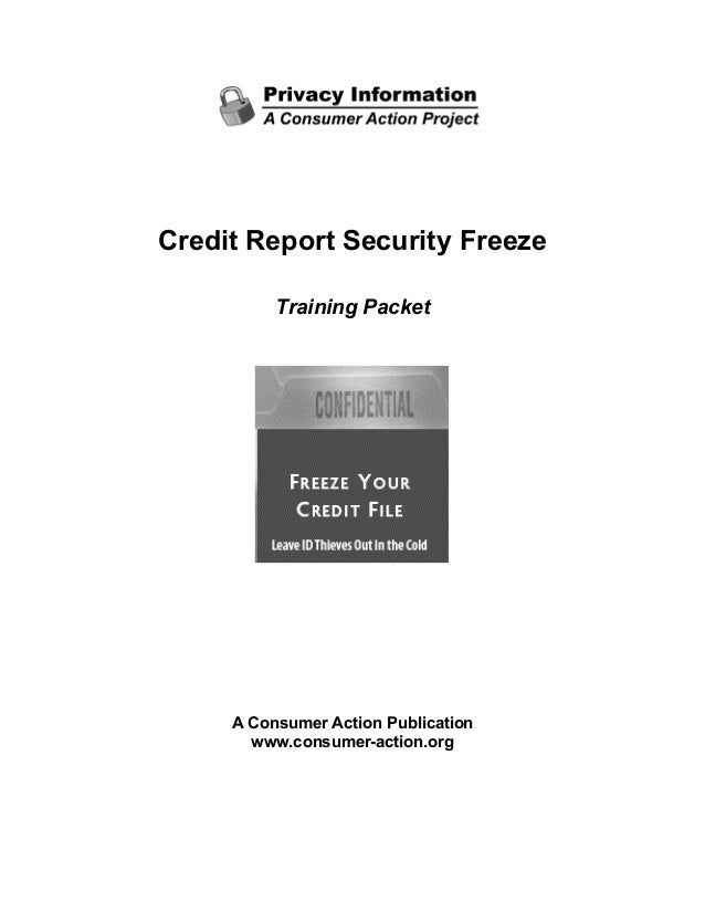 Credit Report Security Freeze Training Packet  A Consumer Action Publication www.consumer-action.org