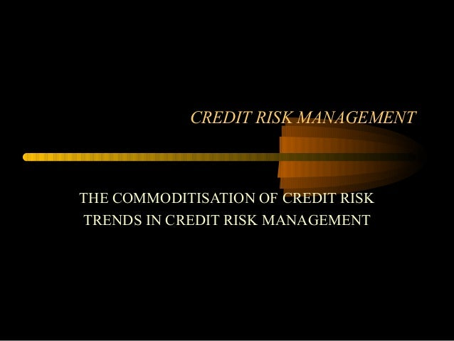 Credit risk mgmt