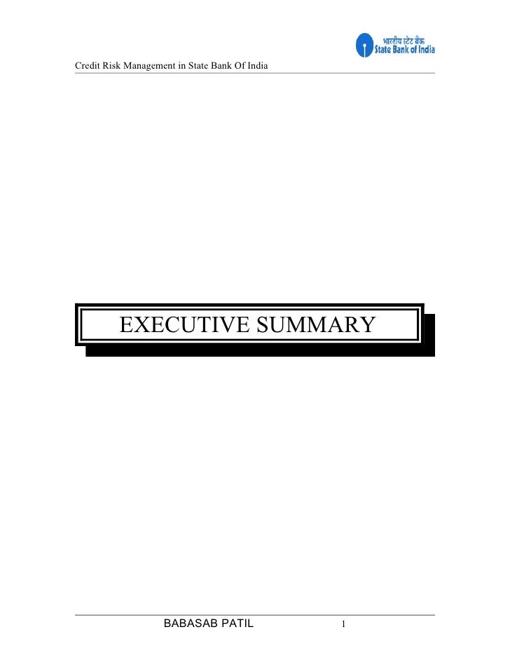Credit Risk Management in State Bank Of India          EXECUTIVE SUMMARY                    BABASAB PATIL               1