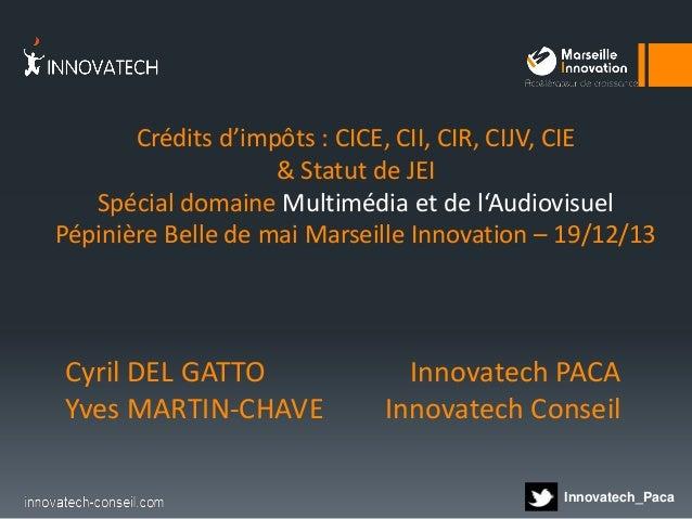 Crédits d'impôts : CICE, CII, CIR, CIJV, CIE & Statut de JEI Spécial domaine Multimédia et de l'Audiovisuel Pépinière Bell...