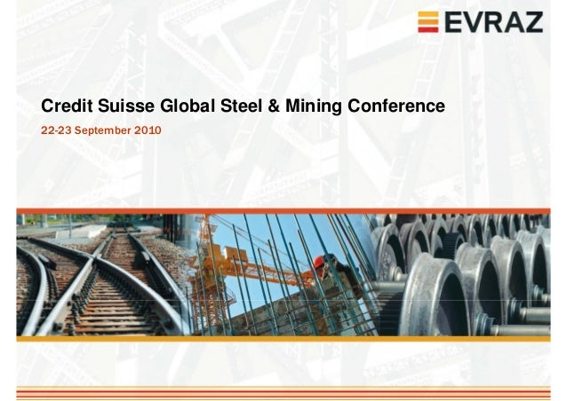 Credit Suisse Global Steel & Mining Conference22-23 September 2010