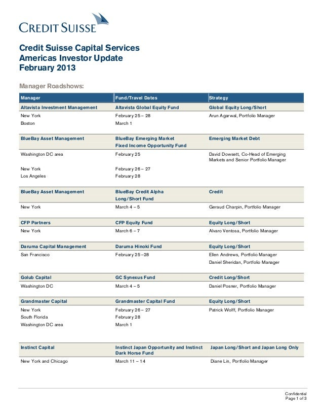 Credit Suisse Capital ServicesAmericas Investor UpdateFebruary 2013Manager Roadshows:Manager                           Fun...