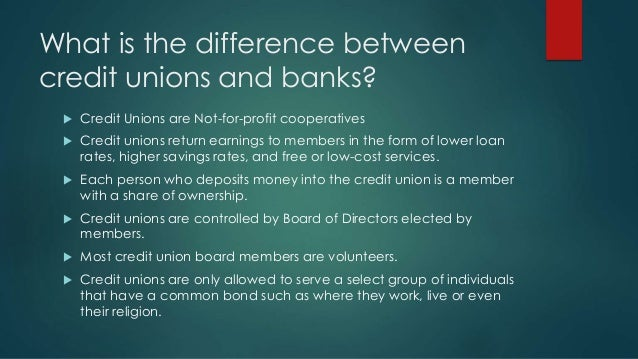 What are the differences between a bank and a credit union?
