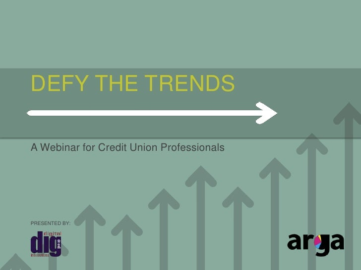 DEFY THE TRENDS<br />A Webinar for Credit Union Professionals<br />