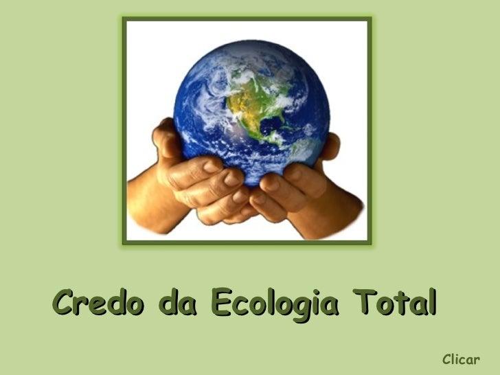 Credo Da Ecologia Total   Juliana Ramires