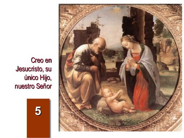 Creo enJesucristo, su   único Hijo,nuestro Señor       5