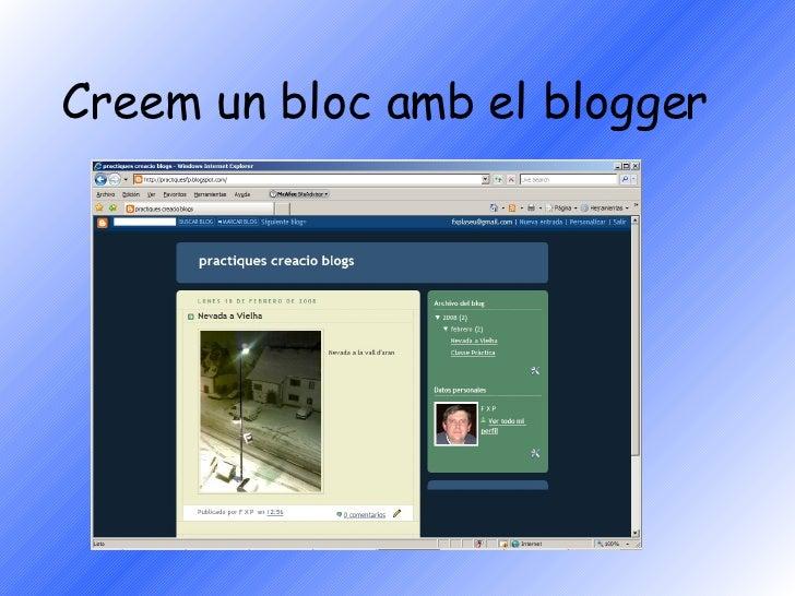 Creem Un Bloc Amb El Blogger