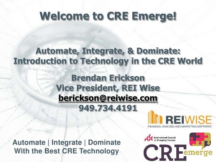 CRE Emerge -  Automate, Integrate & Dominate