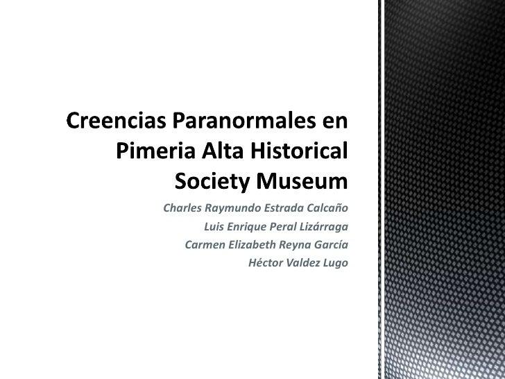 Creencias paranormales en pimeria alta historical society museum