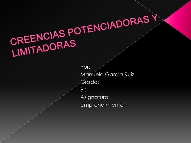Por:Manuela García RuizGrado:8cAsignatura:emprendimiento