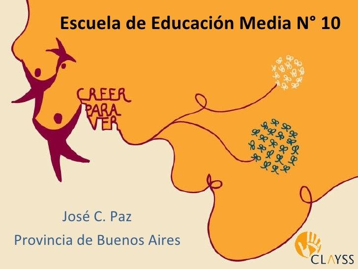 Escuela de Educación Media N° 10 José C. Paz Provincia de Buenos Aires