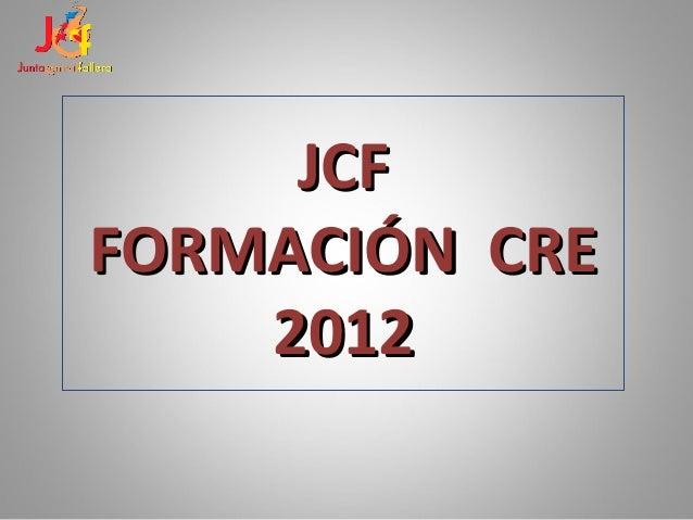 JCFFORMACIÓN CRE    2012