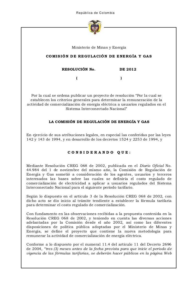R ep ú b lic a d e C o lom b ia                         Ministerio de Minas y Energía           COMISIÓN DE REGULACIÓN DE ...