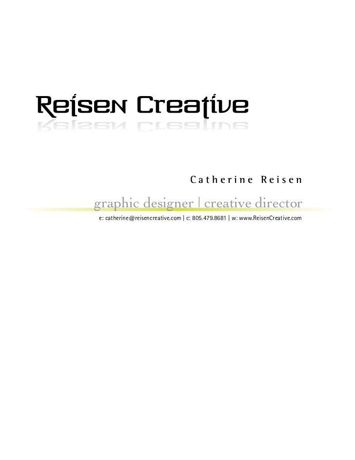 Catherine Reisengraphic designer | creative directore: catherine@reisencreative.com | c: 805.479.8681 | w: www.ReisenCreat...