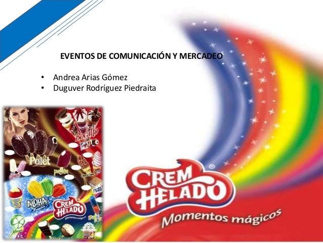 EVENTOS DE COMUNICACIÓN Y MERCADEO• Andrea Arias Gómez• Duguver Rodríguez Piedraita