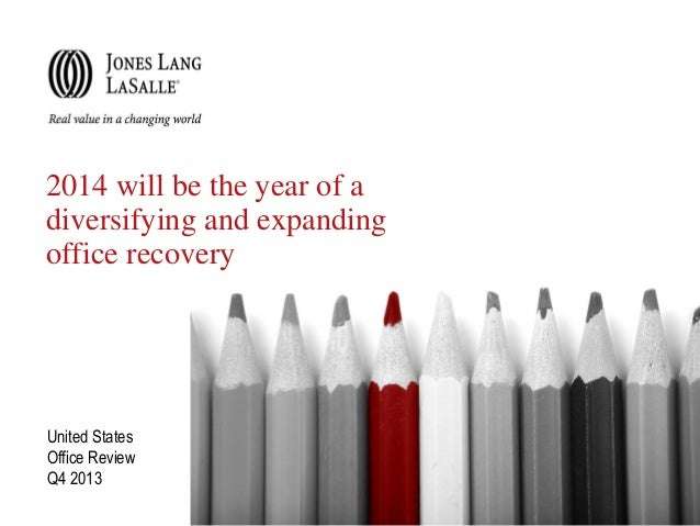2014 will be the year of a diversifying and expanding office recovery  United States Office Review Q4 2013