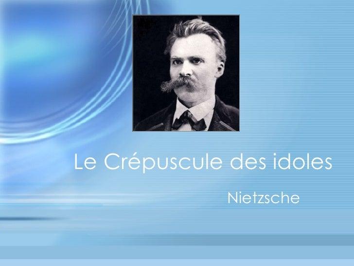 Le Crépuscule des idoles Nietzsche